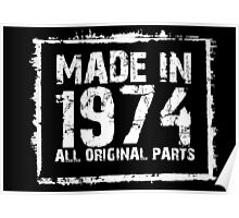 Made In 1974 All Original Parts - Custom Tshirts Poster