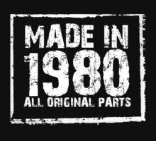 Made In 1980 All Original Parts - Custom Tshirts by custom333
