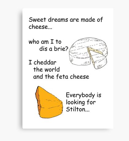 Sweet Dreams are Made of Cheese Canvas Print