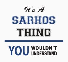 It's a SARHOS thing, you wouldn't understand !! T-Shirt
