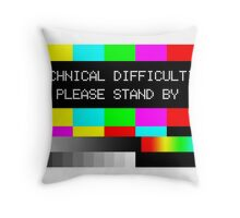 Technical Difficulties - Please Stand By Throw Pillow