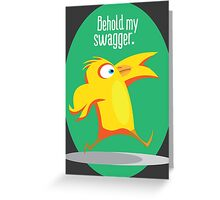 Behold My Swagger Greeting Card
