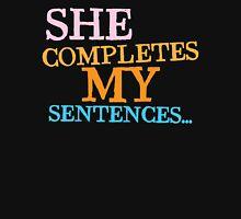 She completes my sentences Unisex T-Shirt