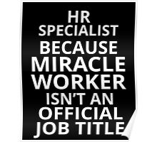 hr specialist because miracle worker isn't an official job title Poster
