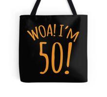 WOA! I'm 50 (Fifty fifties) Tote Bag