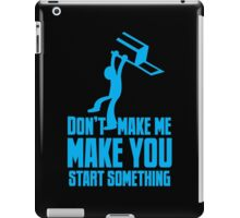 Don't make me, make you start something with bar fight guy iPad Case/Skin