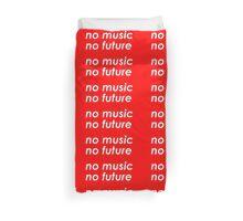 <NO MUSIC, NO FUTURE> Duvet Cover