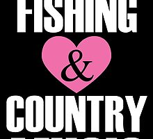 hunting fishing and country music by teeshoppy