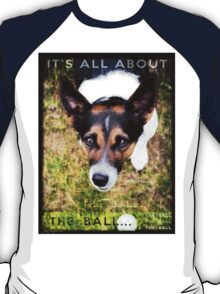 Terrier Obsession: It's All About The Ball T-Shirt