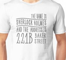 The name is Sherlock Holmes... Unisex T-Shirt