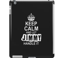 Keep calm and let Jimmy handle it-T-Shirts & Hoddies iPad Case/Skin