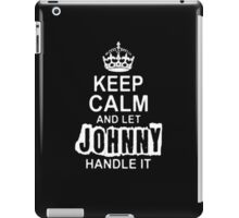 Keep Calm and let Jonny handle it -Tshirts & Hoddies iPad Case/Skin