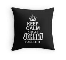 Keep Calm and let Jonny handle it -Tshirts & Hoddies Throw Pillow