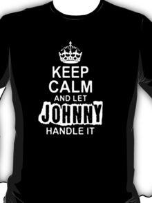 Keep Calm and let Jonny handle it -Tshirts & Hoddies T-Shirt