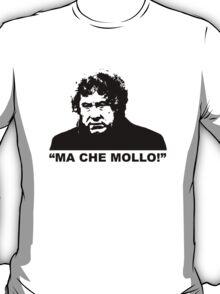 """MALESANI - """"ma che mollo!"""" T-Shirt"""