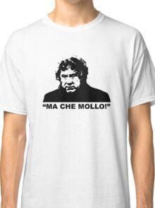 """MALESANI - """"ma che mollo!"""" Classic T-Shirt"""