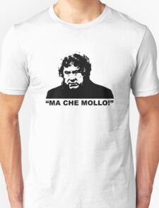 """MALESANI - """"ma che mollo!"""" Unisex T-Shirt"""