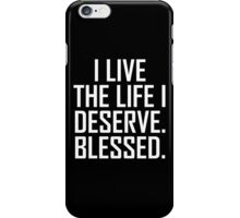 Big Sean - I Live The Life I Deserve. Blessed. iPhone Case/Skin