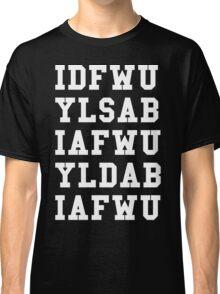 IDFWU Hook White Classic T-Shirt