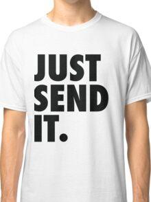Just Send It - White Classic T-Shirt