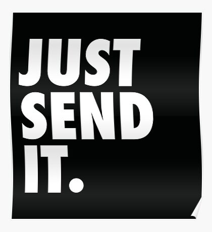Just Send It - Black Poster