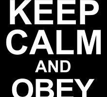 keep calm and obey mom by teeshoppy
