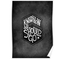 Drake - You Know How That Should Go Poster
