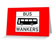 Bus W*nkers Greeting Card