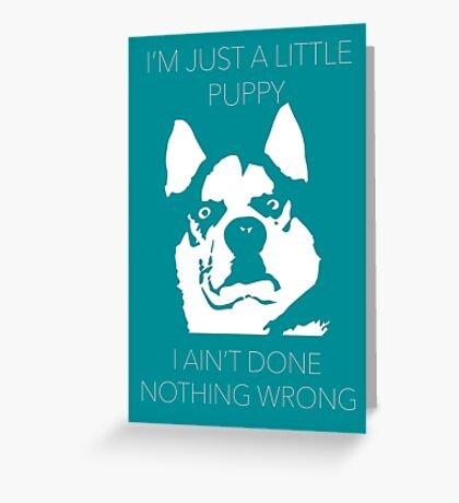 I'm just a little puppy Greeting Card