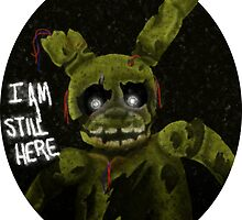 """I am still here"" Springtrap by JellyGraphed"