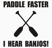 Paddle Faster Hear Banjos Kids Clothes