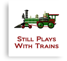 Still Plays With Trains Canvas Print
