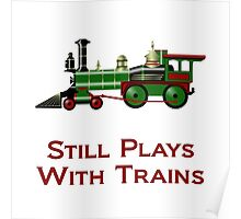 Still Plays With Trains Poster