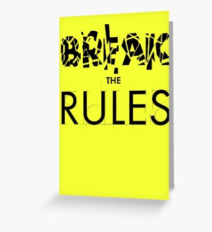 Break The Rules Greeting Card