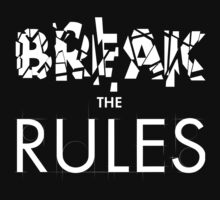Break The Rules - White by kdigraphics
