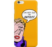 I'm not old! iPhone Case/Skin
