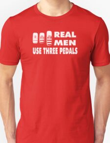 Real Men Use Three Pedals - white T-Shirt
