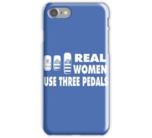 Real Women Use Three Pedals - white iPhone Case/Skin