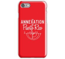 The Annexation of Puerto Rico iPhone Case/Skin
