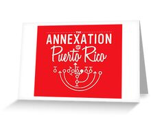 The Annexation of Puerto Rico Greeting Card