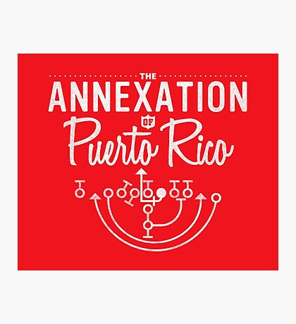 The Annexation of Puerto Rico Photographic Print