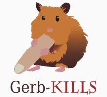 Gerb-Kills by ianablakeman