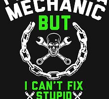 I MIGHT BE A MECHANIC by BADASSTEES