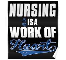 NURSE IS A WORK OF HEART Poster