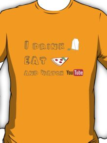 I drink tea, eat pizza and watch Youtubers - 01 T-Shirt