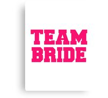 Team bride Canvas Print