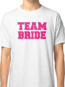 Team bride Classic T-Shirt