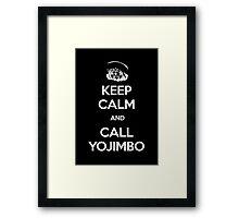 Keep Calm and Call Yojimbo Framed Print