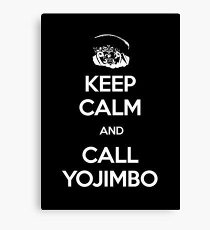 Keep Calm and Call Yojimbo Canvas Print