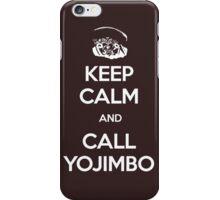 Keep Calm and Call Yojimbo iPhone Case/Skin